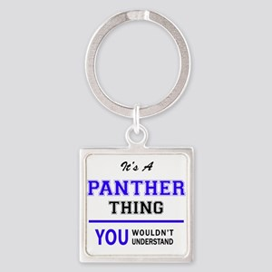 It's PANTHER thing, you wouldn't underst Keychains