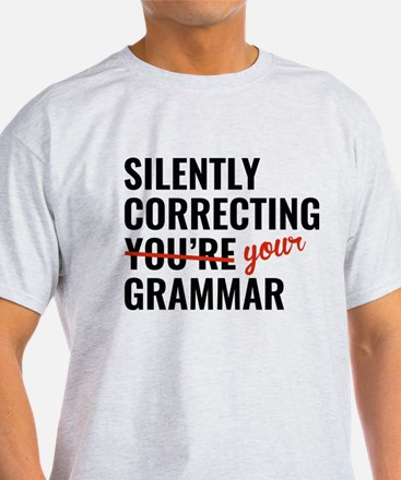 Silently Correcting You're Grammar White T-Shirt