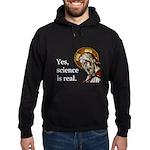 Hoodie Sweatshirt - Yes, Science Is Real