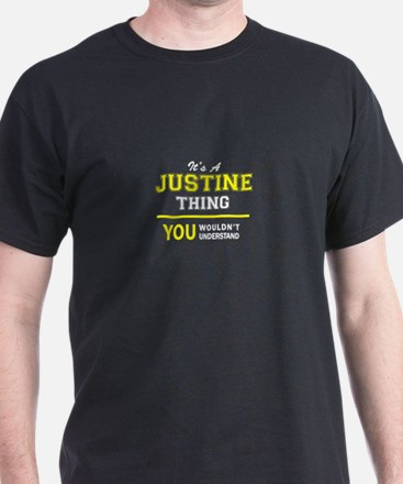 JUSTINE thing, you wouldn't understand ! T-Shirt
