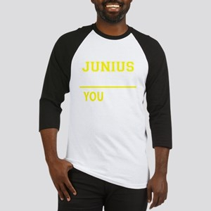 JUNIUS thing, you wouldn't underst Baseball Jersey