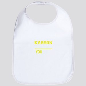 KARSON thing, you wouldn't understand ! Bib