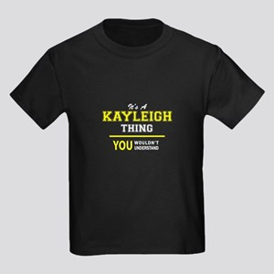 KAYLEIGH thing, you wouldn't understand ! T-Shirt