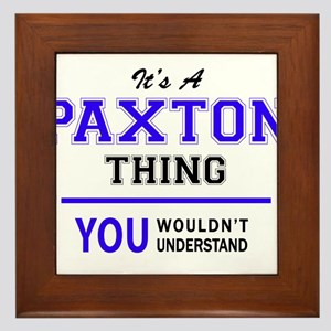 It's PAXTON thing, you wouldn't unders Framed Tile