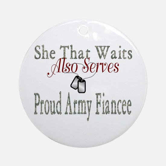 she that waits proud army fiancee Ornament (Round)