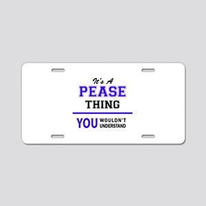 It's PEASE thing, you would Aluminum License Plate