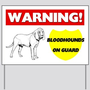 Warning Bloodhounds On Guard Yard Sign