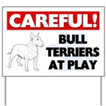 Careful Bull Terriers At Play Yard Sign