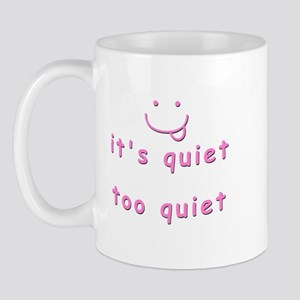 QuietTooQuiet-Pink Mugs