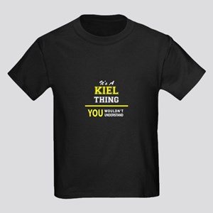 KIEL thing, you wouldn't understand ! T-Shirt
