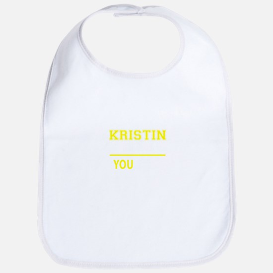 KRISTIN thing, you wouldn't understand ! Bib