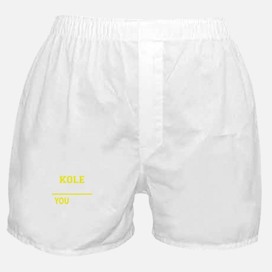KOLE thing, you wouldn't understand ! Boxer Shorts
