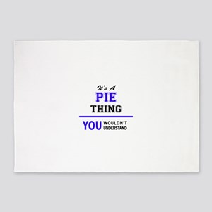 It's PIE thing, you wouldn't unders 5'x7'Area Rug