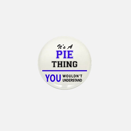 It's PIE thing, you wouldn't understan Mini Button