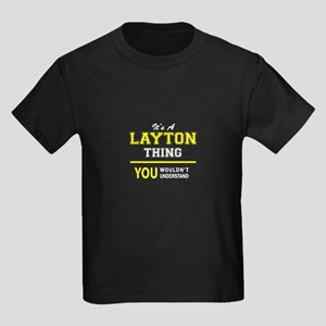 LAYTON thing, you wouldn't understand ! T-Shirt