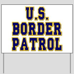 U.S. Border Patrol Yard Sign