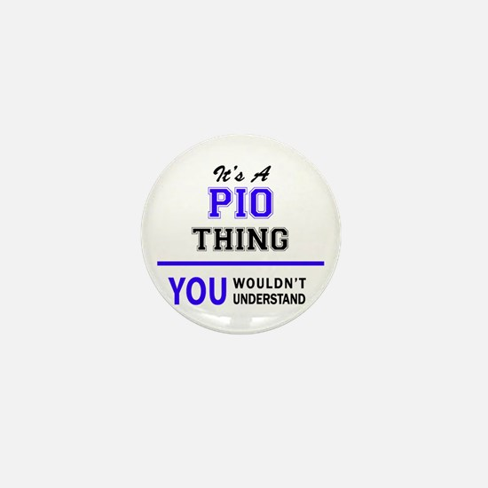 It's PIO thing, you wouldn't understan Mini Button
