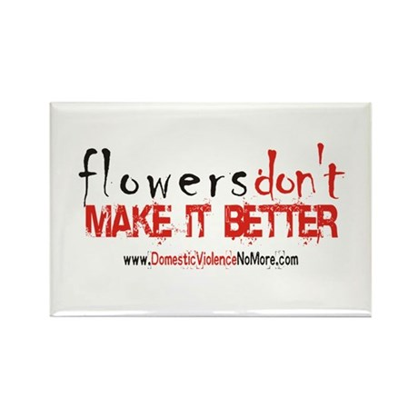 Flowers Don't Make it Better Rectangle Magnet (10