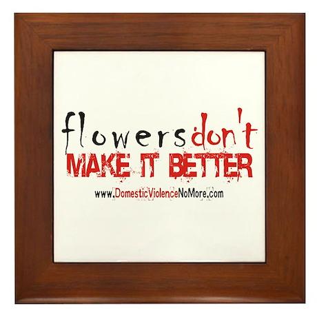 Flowers Don't Make it Better Framed Tile