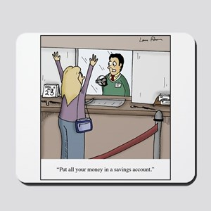 Savings Account Robbery Mousepad