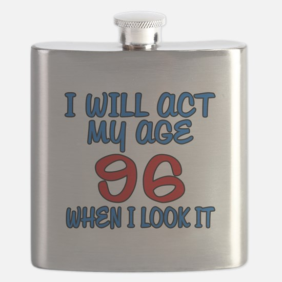 I Will Act My Age 96 When I Look It Flask