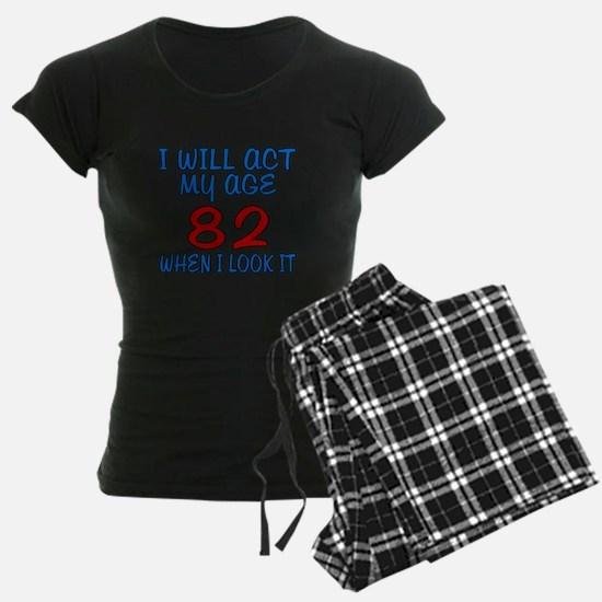 I Will Act My Age 82 When I Pajamas