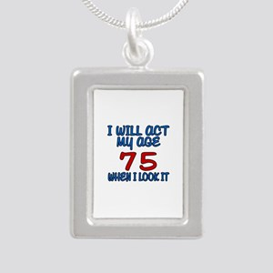 I Will Act My Age 75 Whe Silver Portrait Necklace