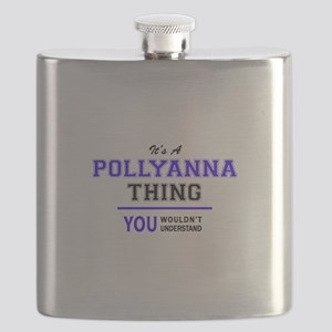 It's POLLYANNA thing, you wouldn't understan Flask