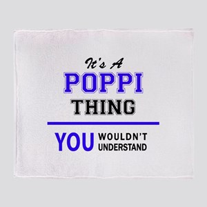 It's POPPI thing, you wouldn't under Throw Blanket