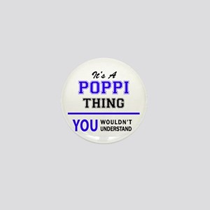 It's POPPI thing, you wouldn't underst Mini Button