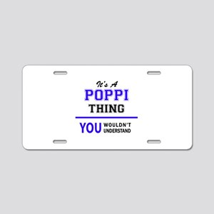 It's POPPI thing, you would Aluminum License Plate