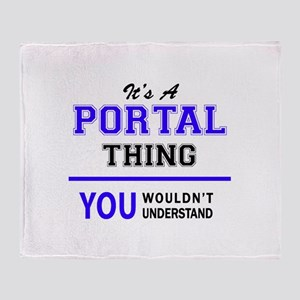 It's PORTAL thing, you wouldn't unde Throw Blanket