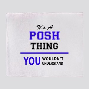 It's POSH thing, you wouldn't unders Throw Blanket