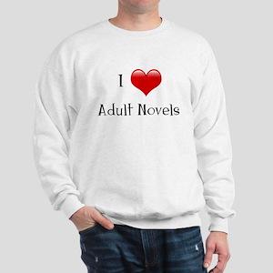 I Love Adult Novels Sweatshirt