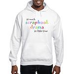 So little time Hooded Sweatshirt