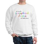 So little time Sweatshirt