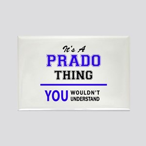 It's PRADO thing, you wouldn't understand Magnets