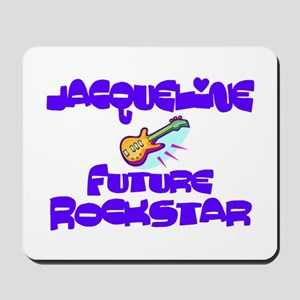 Jacqueline - Future Rock Star Mousepad