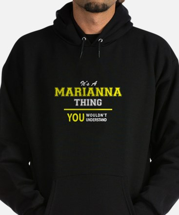 MARIANNA thing, you wouldn't underst Hoodie (dark)