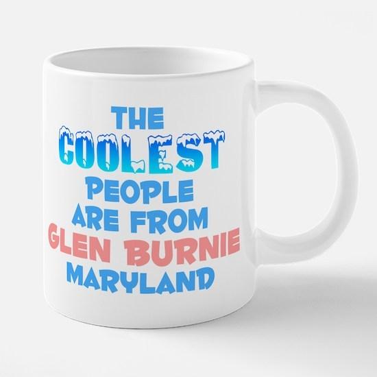 Coolest: Glen Burnie, MD Mugs
