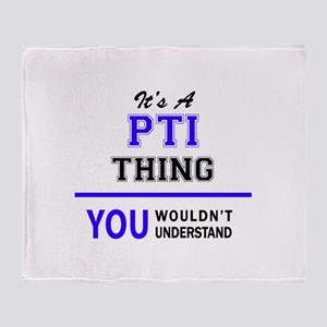 It's PTI thing, you wouldn't underst Throw Blanket