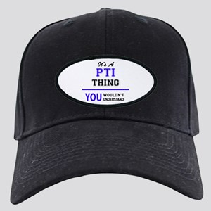 It's PTI thing, you wouldn't understand Black Cap