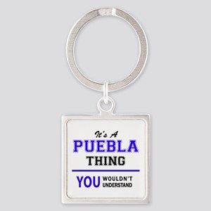 It's PUEBLA thing, you wouldn't understa Keychains