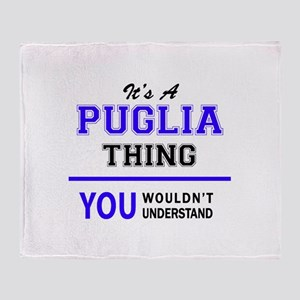 It's PUGLIA thing, you wouldn't unde Throw Blanket