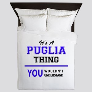 It's PUGLIA thing, you wouldn't unders Queen Duvet