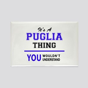 It's PUGLIA thing, you wouldn't understand Magnets