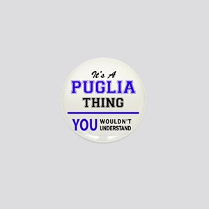 It's PUGLIA thing, you wouldn't unders Mini Button