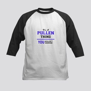 It's PULLEN thing, you wouldn't un Baseball Jersey