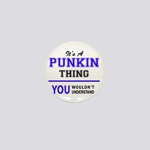 It's PUNKIN thing, you wouldn't unders Mini Button