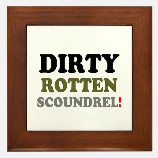 DIRTY ROTTEN SCOUNDREL - Framed Tile